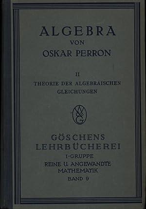 Göschens Lehrerbücherei. 1. Gruppe. Reine Mathematik.,Band 9 Algebra. II. Theorie der ...