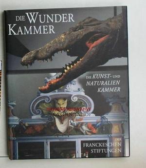 Die Wunderkammer,die Kunst- und Naturalienkammer der Franckeschen: Müller-Bahlke, Thomas J.