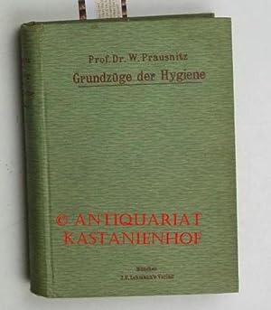 Grundzüge der Hygiene,Unter Berücksichtigung der Gesetzgebung des Deutschen Reichs und &...