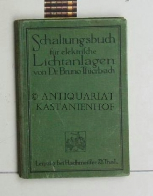 Schaltungsbuch für elektrische Lichtanlagen. Ein Handbuch für: Thierbach, Dr. Bruno