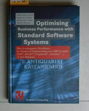 Optimising business performance with standard software systems. 1. Auflage.,How to reorganise wor...
