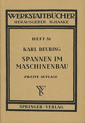 Werkstattbücher. Heft 51. Spannen im Maschinenbau. Mit 166 Abbildungen.,Verfahren und ...