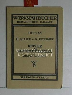 Werkstattbücher. Heft 45. Kupfer und Kupferlegierungen.,Dritte, völlig neubearbeitete ...