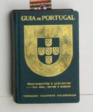 Guia de Portugal V. Tras-os-Montes e Alto-Douro. l. Vila Real, Chaves e Barroso.,5 Volume. ...