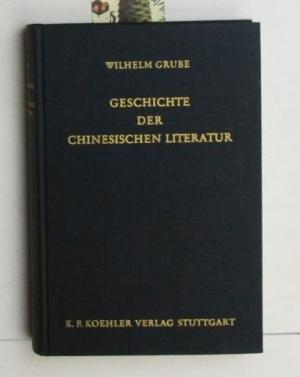 Geschichte der chinesischen Litteratur.,Unveränderter Nachdruck der 2.: Grube, Wilhelm