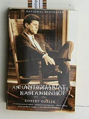 An Unfinished Life. John F. Kennedy, 1917: Dallek, Robert