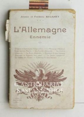 L?Allemagne Ennemie. Französisch.: Regamey, Jeanne et