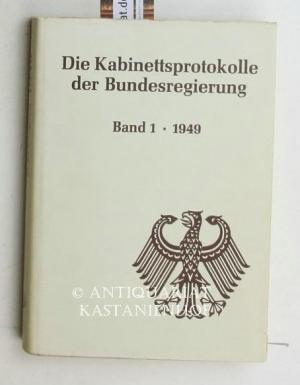 Die Kabinettsprotokolle der Bundesregierung. Band 1. 1949.,Bearbeitet von Ulrich Enders und Konrad ...
