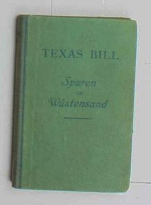 Texas Bill. Spuren im Wüstensand. ,Wild-West-Roman: Schubert, Paul H,