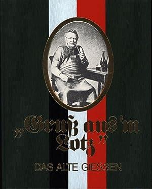 Gruss aus'm Lotz,Das alte Giessen.: Komp, Ekkehard [Hrsg.]