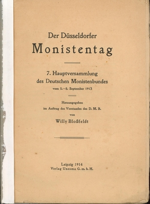 Der Düsseldorfer Monistentag,7. Hauptversammlung des Deutschen Monistenbundes vom 5. - 8. September...