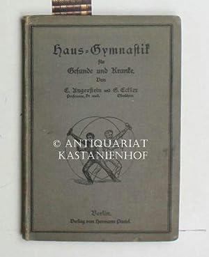 Haus-Gymnastik,für Gesunde und Kranke: Angerstein, E.; Eckler, G.
