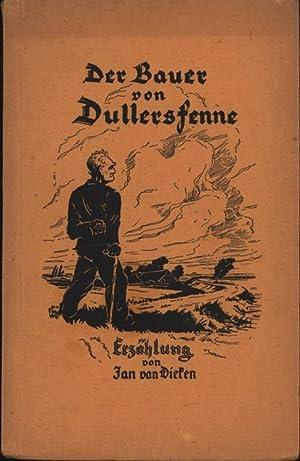 Der Bauer von Dullersfenne,Erzählung,,: Dieken, Jan van