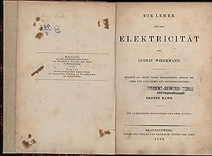 Die Lehre von der Elektricität, erster Band,,mit zahlreichen Holzstichen und zwei Tafeln, zugleich ...