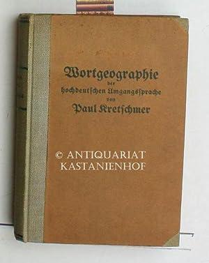 Wortgeographie der hochdeutschen Umgangssprache: Kretschmer, Paul