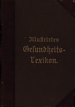 Illustriertes Gesundheits-Lexicon, ,ein populäres Handbuch für Jedermann, mit 430 ...
