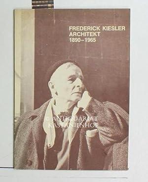 Frederick Kiesler 1890 - 1965,Architekt, Maler, Bildhauer,: Hrsg.