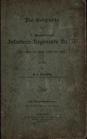 Die Geschichte des 2. Hannoverschen Infanterie-Regiments Nr 77,,Die ersten 25 Jahre 1866 bis 1891, ...
