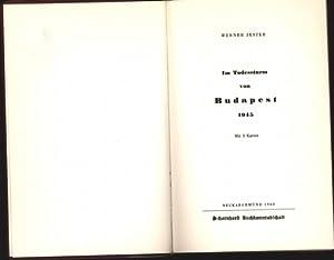 Im Todessturm von Budapest 1945 Dem heldenhaften: Jester, Werner