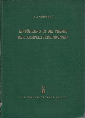 Einführung in die Chemie der Komplexverbindungen.,Übersetzung S. Feterowsky.: Grinberg, ...