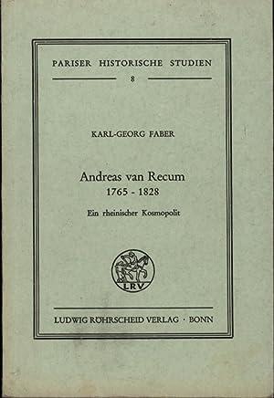 Andreas van Recum,1765 - 1828. Ein rheinischer Kosmopolit: Faber, Karl-Georg