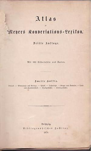 Atlas zu Meyers Konversations-Lexikon. Dritte Auflage.,Mit 383 Bildertafeln und Karten. Zweite H&...