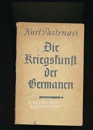 Die Kriegskunst der Germanen: Pastenaci, Kurt