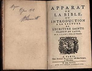 Apparat de la Bible,,ou Introduction a la lecture de l'Ecriture Sainte. Traduit du Latin, du R....