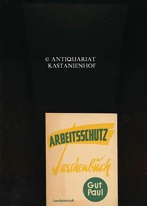 Arbeitsschutztaschenbuch 1957 - Landwirtschaft,Gut Paul: Hrsg.