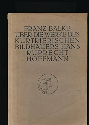 Über die Werke des kurtrierischen Bildhauers Hans Ruprecht Hoffmann (? 1616),Mit 46 Abbildungen ...