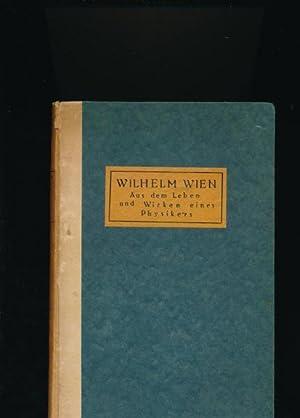 Wilhelm Wien,Aus dem Leben und Wirken eines Physikers: Drygalski, Erich von; Wien, Wilhelm