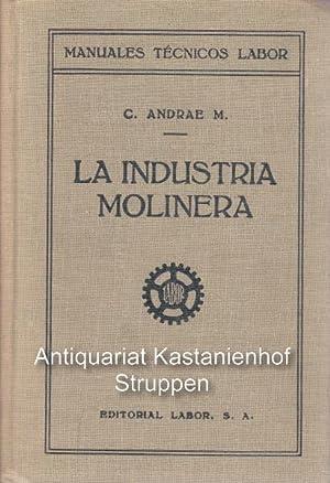 La Industria Molinera.,Manuales Tecnicos Labor.: C. Andrae M.