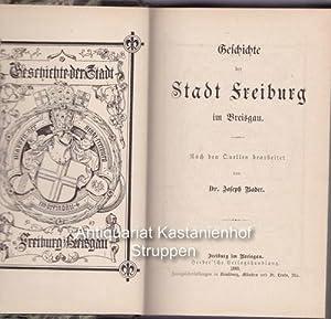 Geschichte der Stadt Freiburg im Breisgau.,Erster und zweiter Band in einem Buch.: Bader, Joseph