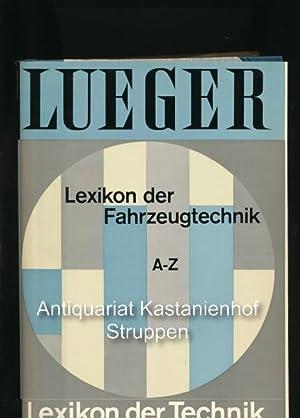 Lexikon der Fahrzeugtechnik A-Z,Lueger - Lexikon der Technik Band 12: Koeßler, Paul; Krauss; ...
