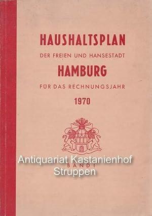 Haushaltsplan der Freien und Hansestadt Hamburg für das Rechnungsjahr 1970.,Band I.: Diverse