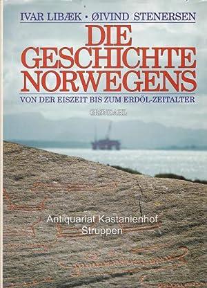 Die Geschichte Norwegens.,Von der Eiszeit bis heute.: Libaek, Ivar ; Stenersen, Oivind