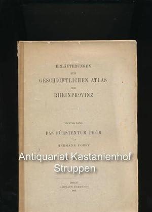 Erläuterungen zum Geschichtlichen Atlas der Rheinprovinz,Vierter Band - Das Fürstentum Prüm; Mit 3 ...