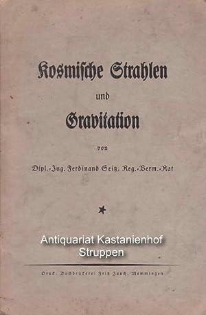 Kosmische Strahlen und Gravitation.,von Dipl.-Ing. Ferdinand Seitz, Reg.-Verm.-Rat.: Seitz, ...