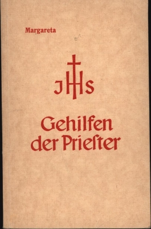 Gehilfen der Priester.,Mit Approbation Seiner Eminenz des Kardinals Verdier von Paris.: R., ...