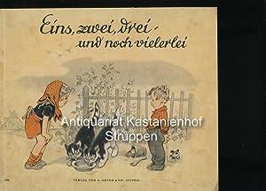 Eins, zwei, drei - und noch vielerlei,: Goltz, Heinrich; Renesse, Margarete; Schlichtegroll, Carl ...