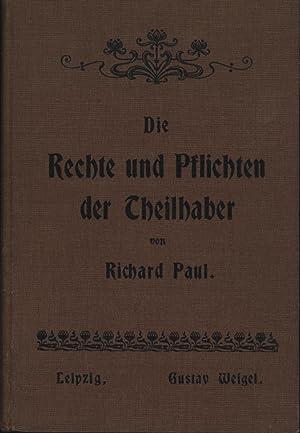 Die Rechte und Pflichten der Theilhaber,(Kompagnons, Associés, Socii, Kommanditisten, stille...