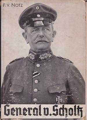 General v. Scholtz.,Ein deutsches Soldatenleben in großer Zeit.: von Notz, Ferdinand