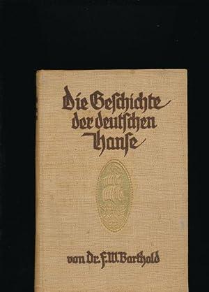 Konvolut zwei Bände:,Die Geschichte der deutschen Hanse; Neue Ausgabe: Barthold, F. W.