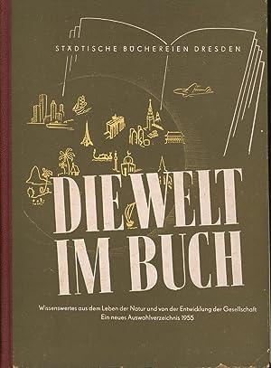 Die Welt im Buch,Wissenswertes aus dem Leben der Natur und von der Entwicklung der Gesellschaft,: ...