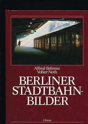 Berliner Stadtbahn-Bilder,120 Farbfotografien,: Behrens, Alfred ; Noth, Volker