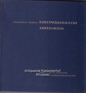 Konvolut 2 Bände Kunstpädagogische Anregungen.,Band 2 und 3. 2. 7. bis 10. Schuljahr und ...