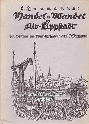 Handel und Wandel in Alt-Lippstadt.,Ein Beitrag zur Geschichte des westfälischen Wirtschaftslebens....