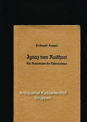 Ignaz von Rudhart. Ein Staatsmann des Liberalismus: Koeppel, Ferdinand