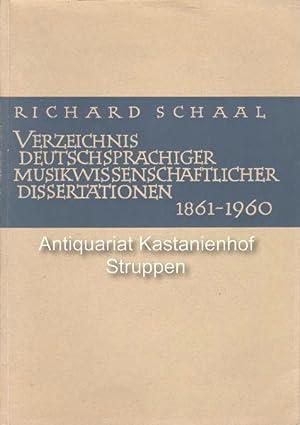 Verzeichnis deutschsprachiger musikwissenschaftlicher Dissertationen 1861-1960.,Richard Schaal: Schaal, Richard