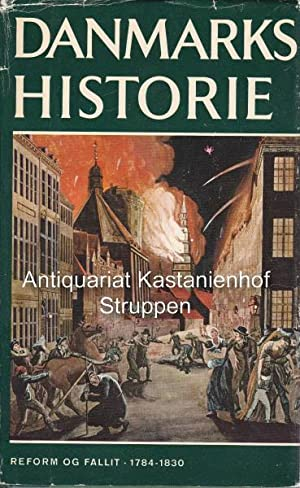 Danmarks Historie.,Bind 10. Reform og Fallit, 1784-1830.: Danstrup, John; Koch,
